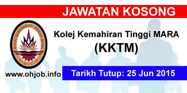 Jawatan Kerja Kosong Kolej Kemahiran Tinggi MARA (KKTM) logo www.ohjob.info jun 2015