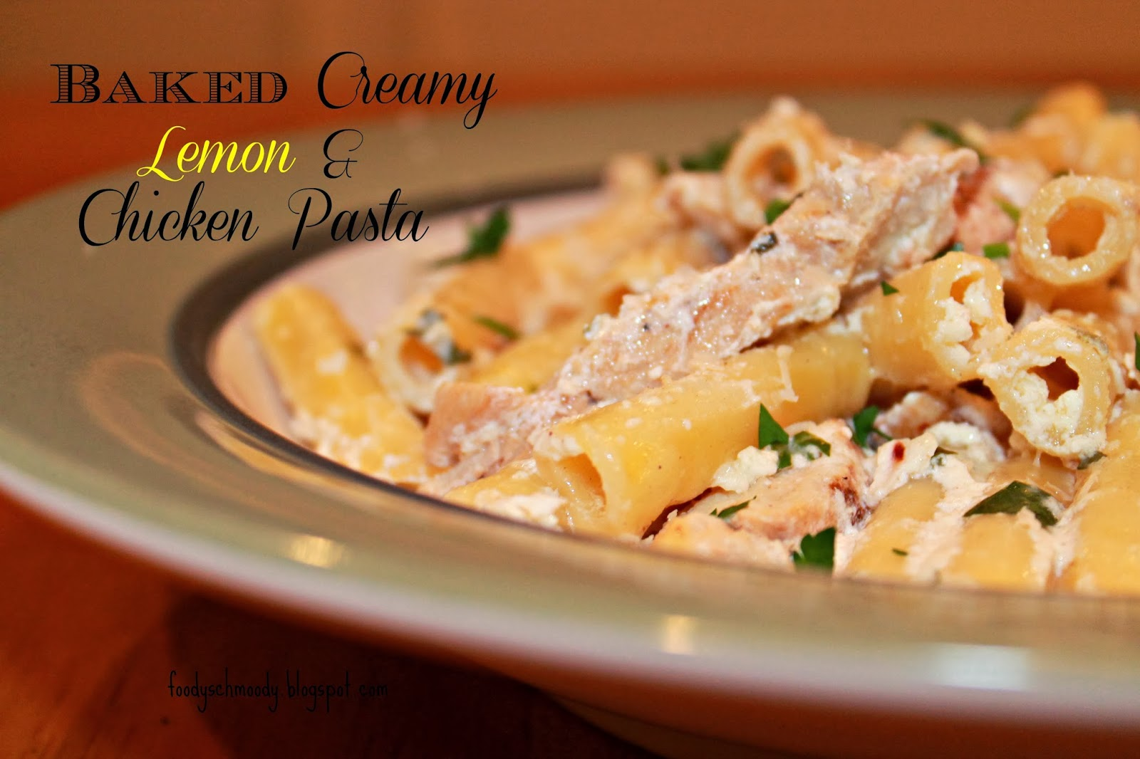 Baked Creamy Lemon & Chicken Pasta - Foody Schmoody Blog | Foody ...