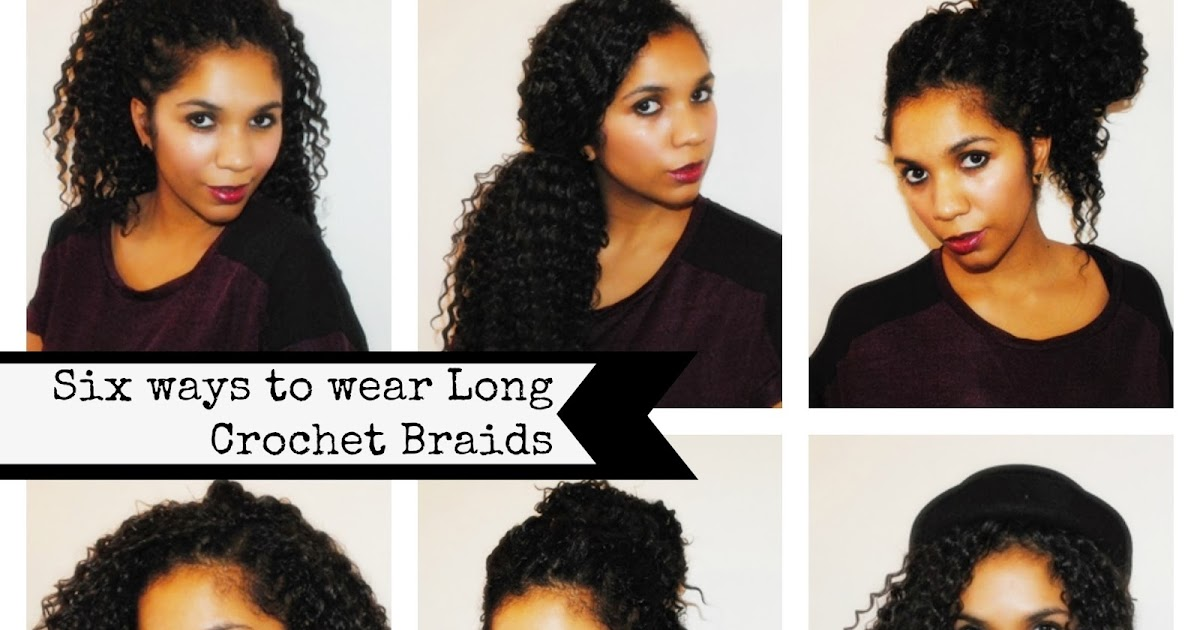 6 Styles To Wear Long Crochet Braids Little Likely Lads