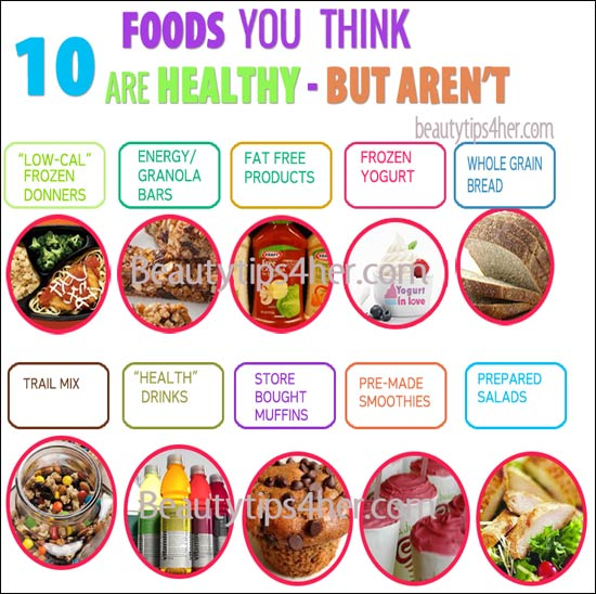 10 Foods You Think Are Healthy