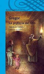 GREGOR, LA PROFECIA DEL GRIS--SUSANNE COLLINS