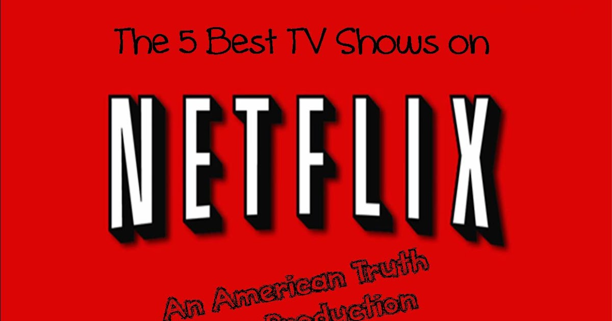 american truth disco the 5 best tv shows on netflix. Black Bedroom Furniture Sets. Home Design Ideas