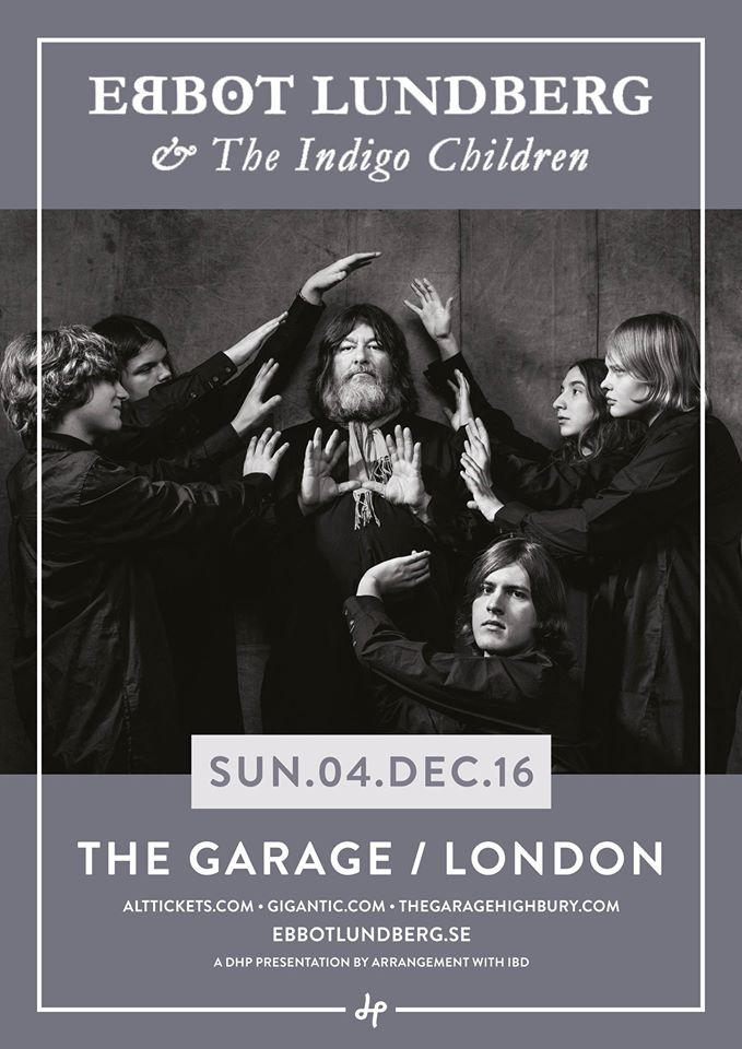 Ebbot Lundberg & The Indigo Children + The Galileo 7 at The Garage Islington Dec 04th