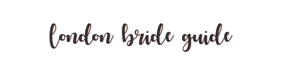 LDN Bride Guide