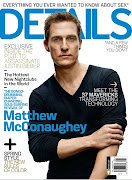 COVER Details Magazine April 2013 Feat. Matthew McConaughey by Mark Seliger