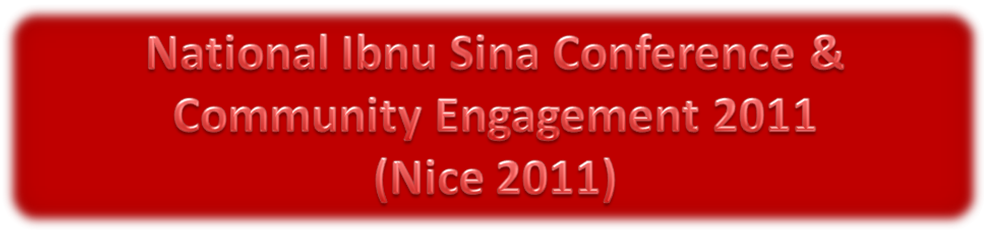 National Ibnu Sina Conference & Community Engagement (NICE 2011)
