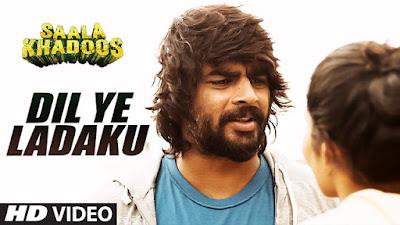 Dil Ye Ladaku Lyrics: Saala Khadoos Movie