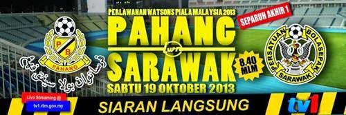 Live Streaming Pahang vs Sarawak 19 Oktober 2013 - Separuh Akhir 1 Piala Malaysia 2013