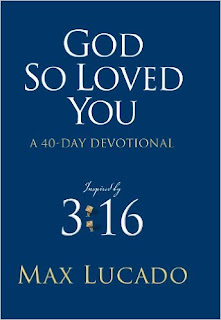 God So Loved You, Max Lucado, Devotional, Christian, Bible, 40 Days