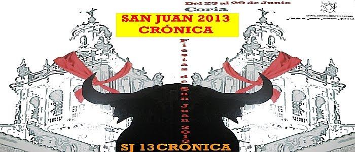 Sanjuanes de Coria 2013: Crónica.