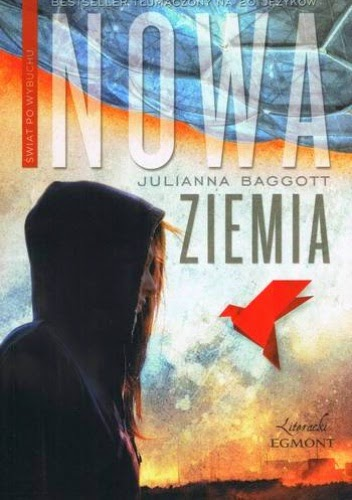 """""""Nowa Ziemia"""" - Julianna Baggott"""
