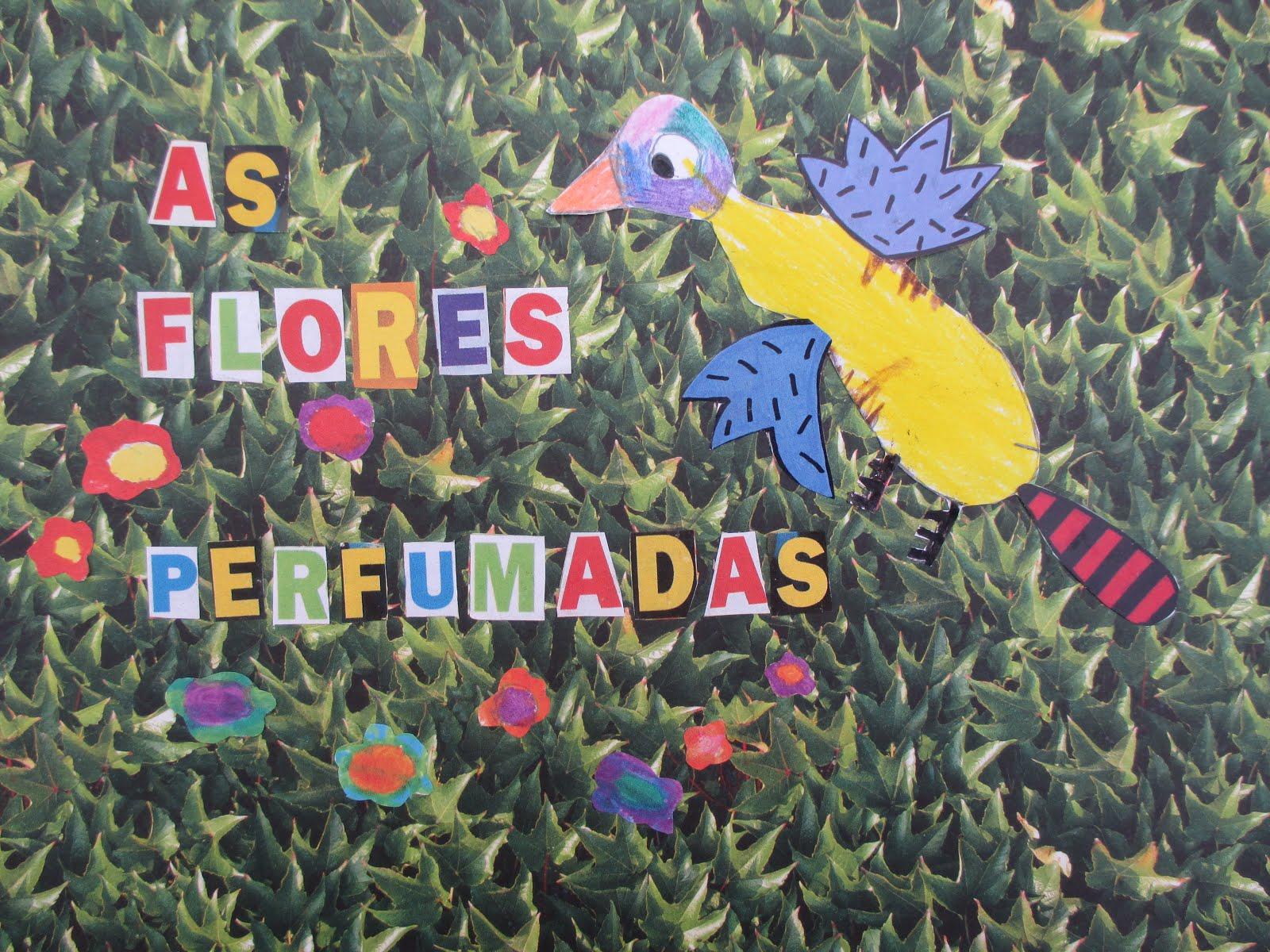 """""""AS FLORES PERFUMADAS"""""""