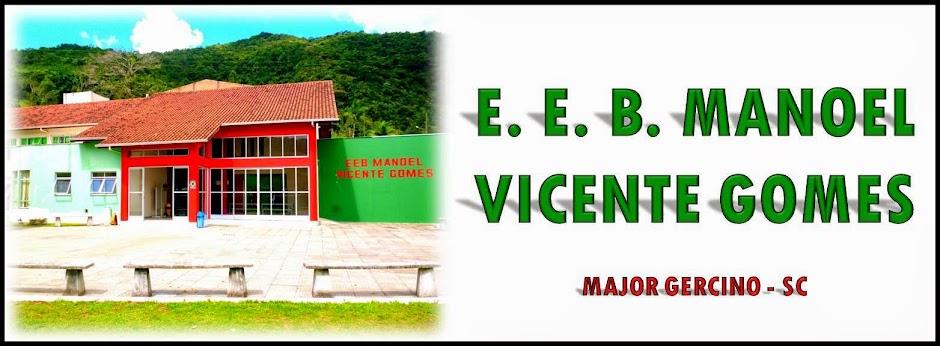 E.E.B MANOEL VICENTE GOMES