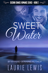 """SWEET WATER"": A Second Chance Romance, Book 2"