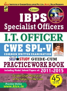 Kiran's IBPS Specialist Officers (So) I.T. Officer CWE Spl – V Guide Cum Practice Work Book (With CD)– English