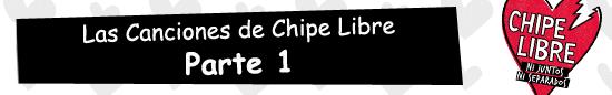 Las Canciones de Chipe Libre Canal 13