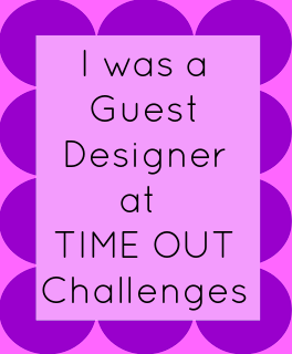 Hello Hello!! I Am So Very Happy To Say That I Am A Guest Designer This  Week At Time Out Because I Won Their Black And White With A Splash Of Color  ...