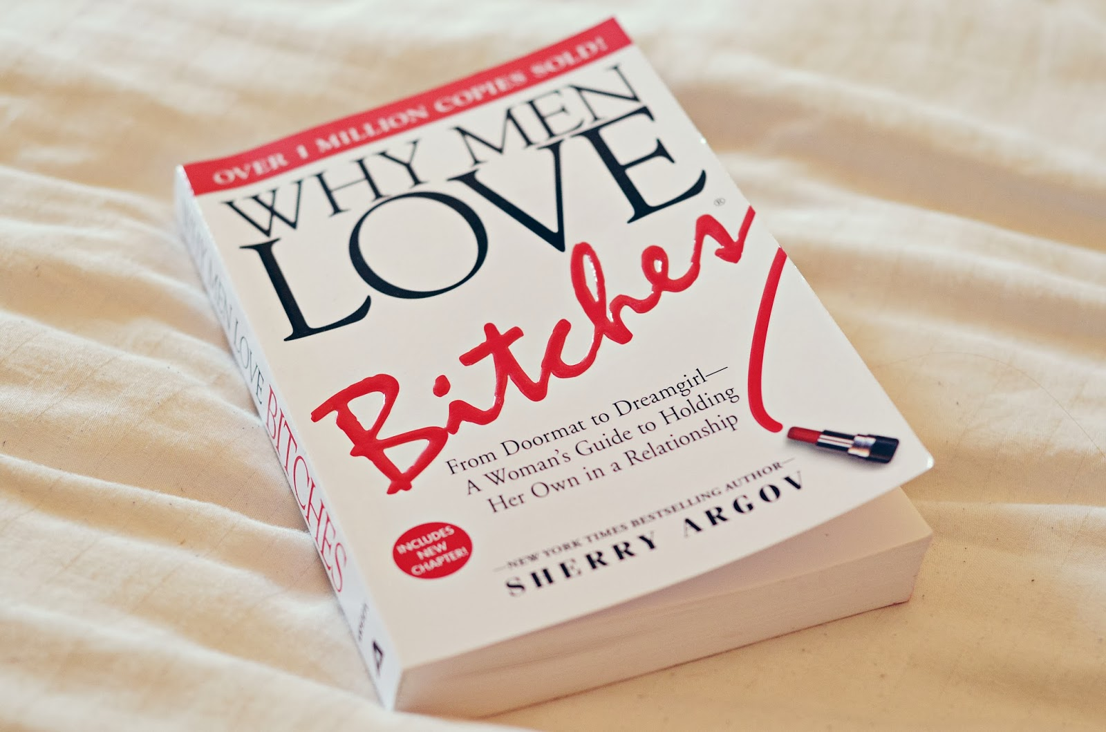 why men love bitches book review Sherry argov, why men love bitches: from doormat to dreamgirl - a woman's guide to holding her own in a relationship, in a nutshell: stop being the traditional nice girl, ie, bending over backwards for a man, ' jumping through hoops .