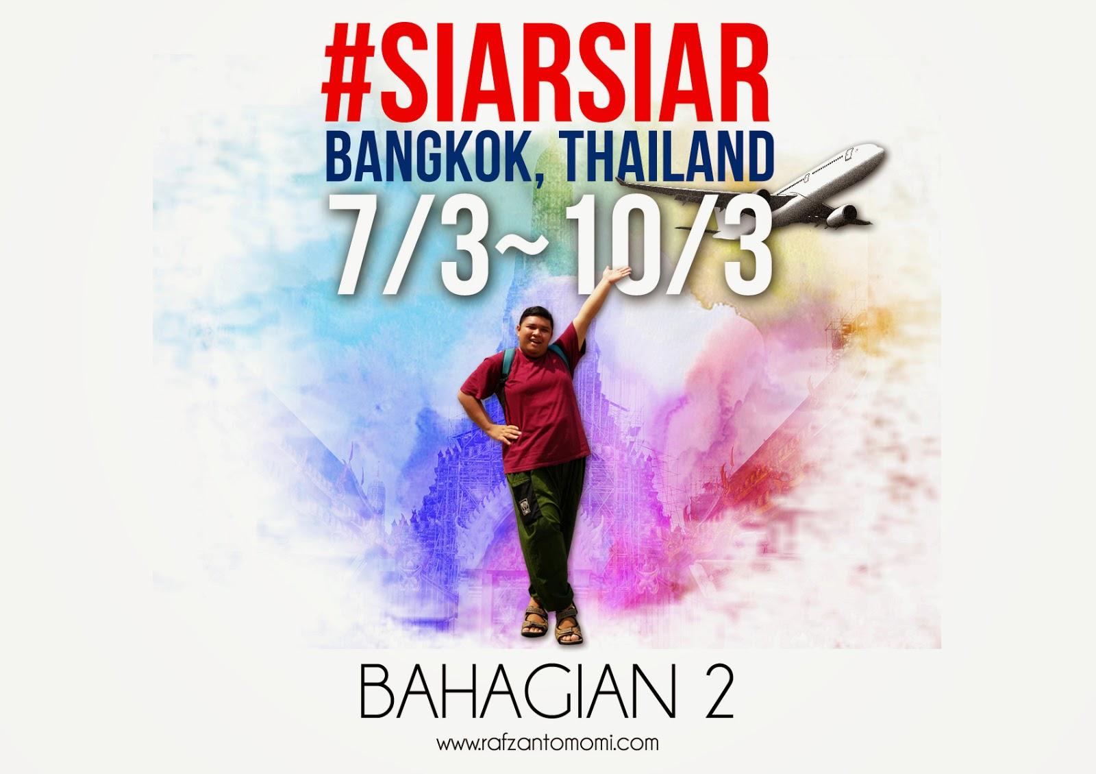 Siarsiar Bangkok Thailand 7 3 10 3 Bahagian 2 Welcome to Bangkok
