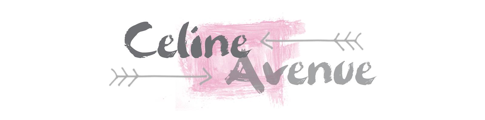 ❦ Celine Avenue ❦