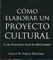 Cómo Elaborar un Proyecto Cultural (y no frustrarte si no lo seleccionan)