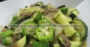 resep tumis zucchini okra daging giling   aneka resep