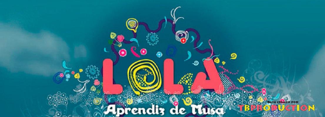 Lola,aprendiz de Musa