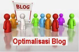 Cara Optimalilasi Blog, Apa Yang Harus Dilakukan ?