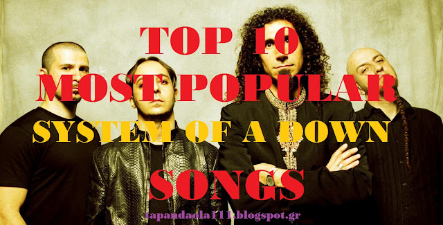 top 10, popular, songs, system, down, soad