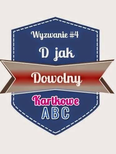 http://kartkoweabc.blogspot.com/2015/02/wyzwanie-4-d-jak-dowolny.html