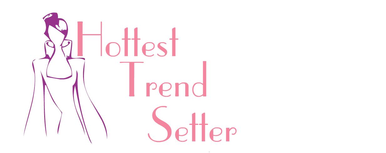 Hottest TrendSetter