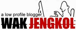 Wak Jengkol - A Low Profile Blogger