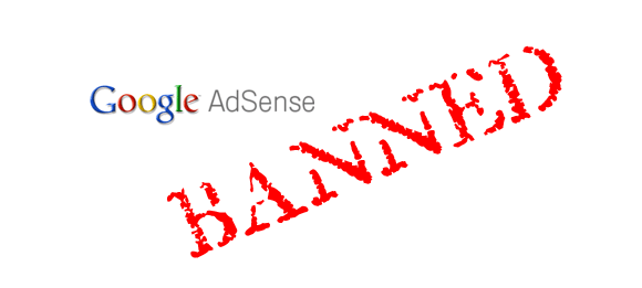 few tips to help prevent your Adsense account from being banned from Google