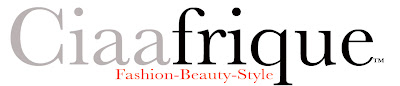 CIAAFRIQUE ™ | AFRICAN FASHION-BEAUTY-STYLE