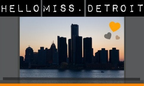 Hello Miss.Detroit