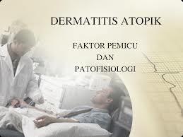 Dermatitis Atopik merupakan bentuk peradangan pada kulit yang bersifat kronik dan residifis yang sering terjadi pada bayi dan anak, disertai gatal dan berhubungan dengan atopi.