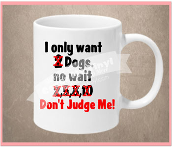 I Only Want 2 Dogs/Cats Mug
