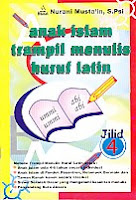 toko buku rahma: buku ANAK ISLAM TRAMPIL MENULIS HURUF LATIN - Jilid 4, pengarang nurani musta'in, penerbit pustaka amanah