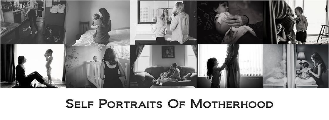 Self Portraits Of Motherhood