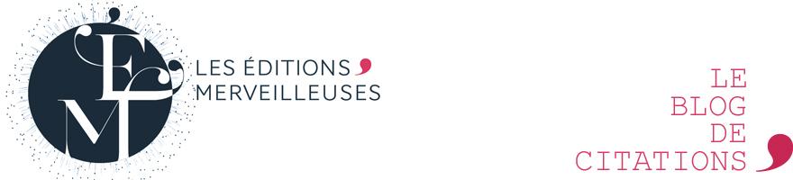 Les éditions merveilleuses, le blog de citations