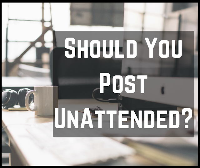 To Post Attended or UnAttended? | Bullet Point Branding