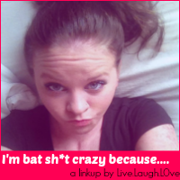 http://www.livelaughl0veblog.com/2014/03/bat-sht-crazy.html