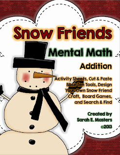 http://www.teacherspayteachers.com/Product/Snow-Friends-Mental-Math-Addition-Activities-Games-1043340
