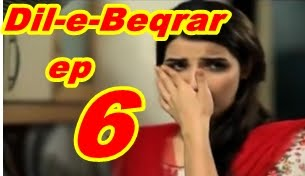 Dil-e-Beqrar Episode 6 By Hum Tv