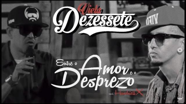 """Viela17 lança o som """"Entre o Amor e o Desprezo"""" com part. de Handriell X"""