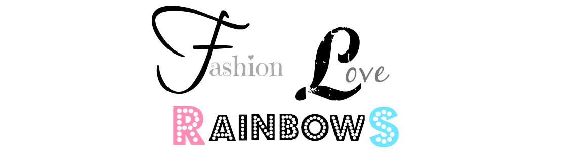 Fashion Love & Rainbows
