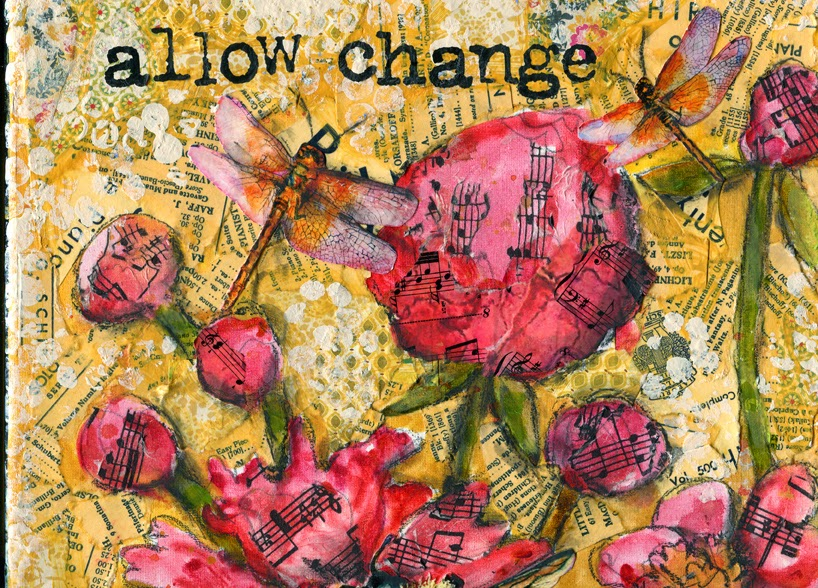 mixed media mantra reads allow change