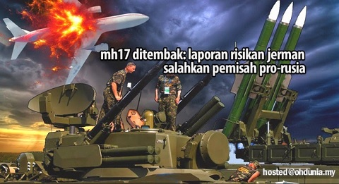 Perisikan Jerman Simpulkan Pemberontak Pro-Rusia Tembak MH17
