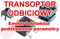 Transoptor odbiciowy - Emiter i detektor - podstawowe parametry.