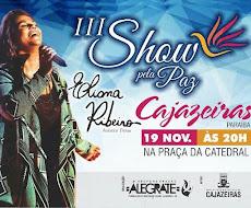 III SHOW PELA PAZ COM ELIANA RIBEIRO. 19/10, ÀS 20H NA PRAÇA DA CATEDRAL.